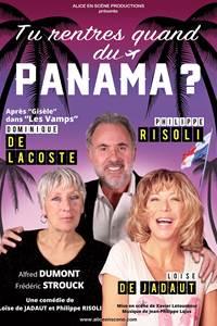 Tu rentres quand du Panama ?